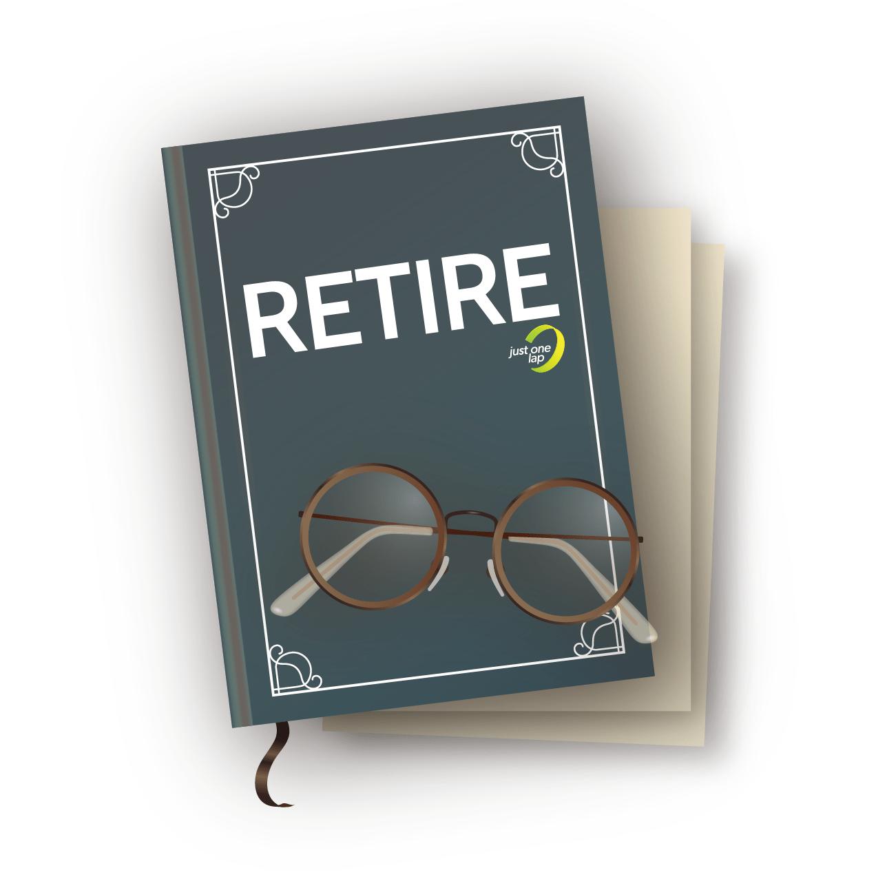Retire: Next stop – retirement